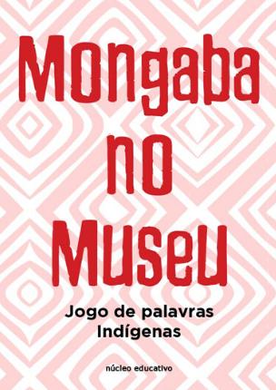 Mongaba no Museu | Cartas explicativas
